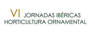 VI JORNADAS IBERICAS HORTICULTURA ORNAMENTAL